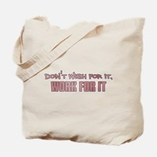 Work For It Tote Bag