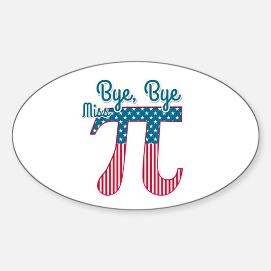 Bye, Bye Miss American Pi (Pie) Decal