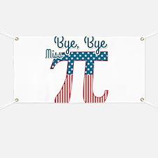 Bye, Bye Miss American Pi (Pie) Banner