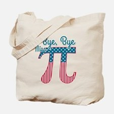 Bye, Bye Miss American Pi (Pie) Tote Bag