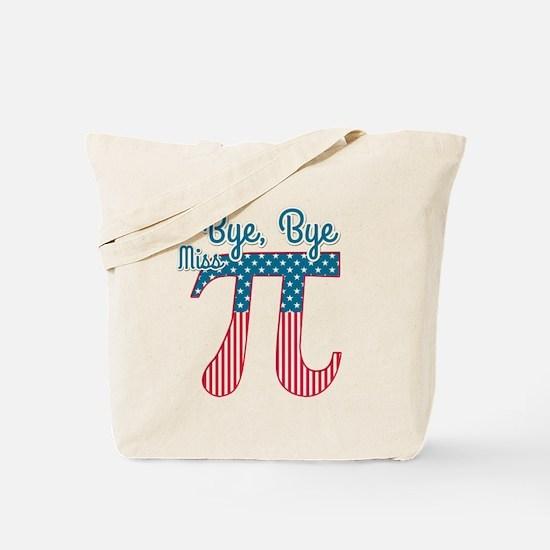 Bye, Bye Miss American Pi (Pie) Tote Bag