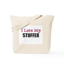 I Love My STUFFER Tote Bag