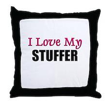 I Love My STUFFER Throw Pillow