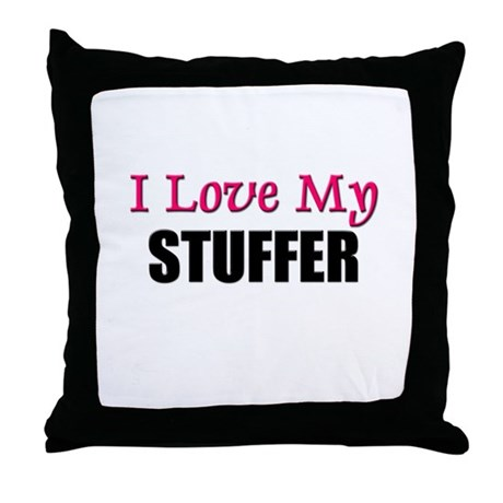 I Love My STUFFER Throw Pillow