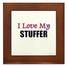 I Love My STUFFER Framed Tile