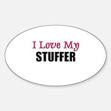 I Love My STUFFER Oval Decal