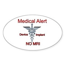 Medical Alert - Medial Implant NO MRI 600 Decal