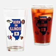 ILLINOIS BORN Drinking Glass