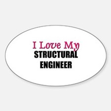 I Love My STRUCTURAL ENGINEER Oval Decal