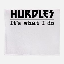 Hurdles Its What I Do Throw Blanket