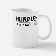 Hurdles Its What I Do Mugs
