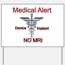 Medical Alert Device Implant NO MRI Ascl Yard Sign