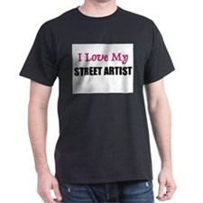I Love My STREET ARTIST T-Shirt