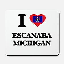I love Escanaba Michigan Mousepad