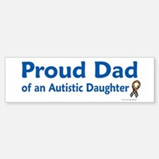 Proud Dad Of Autistic Daughter Bumper Car Car Sticker