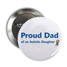 Proud Dad Of Autistic Daughter Button