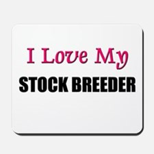 I Love My STOCK BREEDER Mousepad