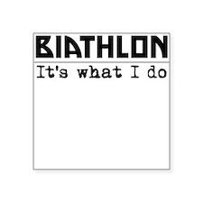 Biathlon Its What I Do Sticker