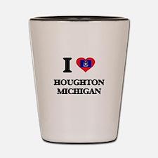 I love Houghton Michigan Shot Glass