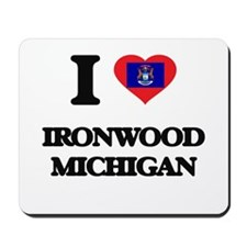 I love Ironwood Michigan Mousepad