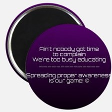 Ain't nobody got time for complaining! Magnets
