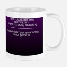 Ain't nobody got time for complaining! Mug
