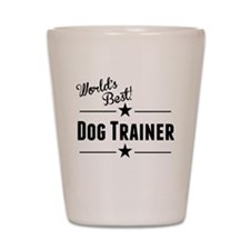 Worlds Best Dog Trainer Shot Glass
