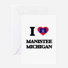 I love Manistee Michigan Greeting Cards
