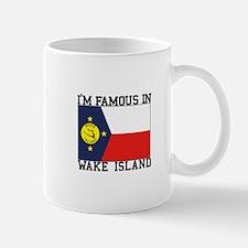 I'm Famous In Wake Island Mugs