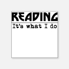 Reading Its What I Do Sticker