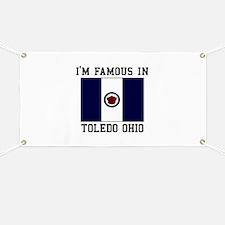 I'M Famous in Toledo Ohio Banner