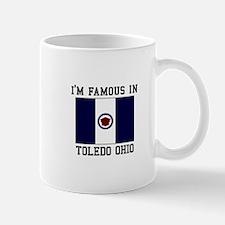 I'M Famous in Toledo Ohio Mugs