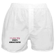 I Love My SPORTS ADMINISTRATOR Boxer Shorts