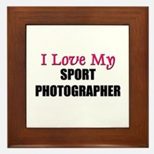 I Love My SPORT PHOTOGRAPHER Framed Tile