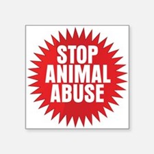 "Stop Animal Abuse Square Sticker 3"" x 3"""