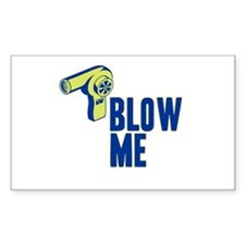Blow Me Hair Dryer Rectangle Decal