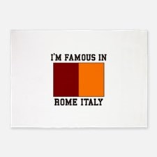 I'm Famous in Rome, Italy 5'x7'Area Rug