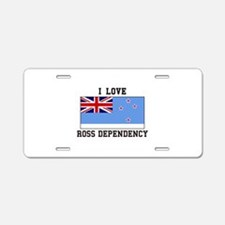 I Love Ross Dependency Aluminum License Plate