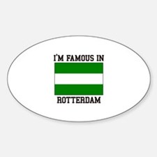 I'm Famous in Rotterdam Decal