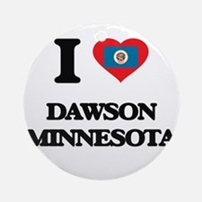 I love Dawson Minnesota Ornament (Round)