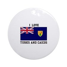 I Love Turks and Caicos Ornament (Round)