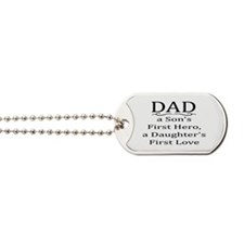 DAD, A SON'S FIRST HERO, A DAUGHTER'S FIR Dog Tags