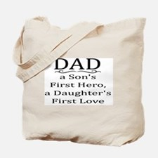 DAD, A SON'S FIRST HERO, A DAUGHTER'S FIR Tote Bag