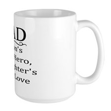 DAD, A SON'S FIRST HERO, A DAUGHTER'S F Mug