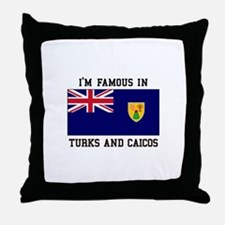 I'M Famous In Turks and Caicos Throw Pillow