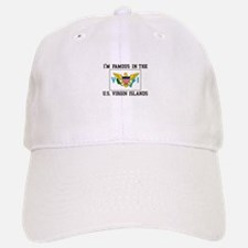 I'M Famous In U.S. Virgin Islands Baseball Baseball Baseball Cap