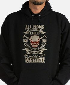 Mom Gave Birth to Welder Hoodie (dark)