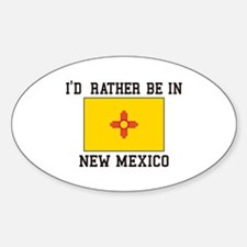 I'd Rather Be In New Mexico Decal
