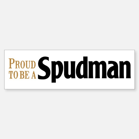 Proud To Be A Spudman Bumper Bumper Bumper Sticker