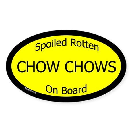 Spoiled Chow Chows On Board Oval Sticker